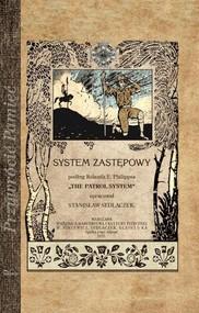 okładka System zastępowy podług Rolanda E. Philippsa THE PATROL SYSTEM, Książka | Stanisław Sedlaczek
