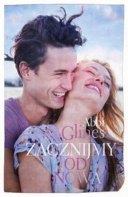 okładka Zacznijmy od nowa, Książka | Abbi Glines