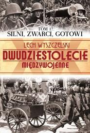 okładka Silni, zwarci, gotowi, Książka | Wyszczelski Lech