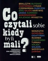 okładka Co czytali sobie kiedy byli mali?, Książka | Jarosław Mikołajewski, Ewa Świerżewska