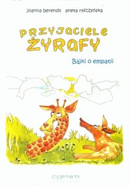 okładka Przyjaciele żyrafy Bajki o empatii, Książka | Joanna Berendt, Aneta Ryfczyńska