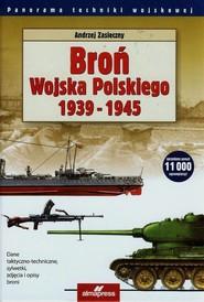 okładka Broń Wojska Polskiego 1939-1945, Książka | Andrzej Zasieczny