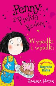 okładka Penny z Piekła Rodem Wypadki i wpadki, Książka   Joanna Nadin