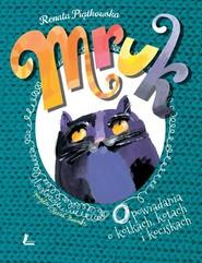 okładka Mruk opowiadania o kotkach, kotach i kociskach, Książka | Renata  Piątkowska