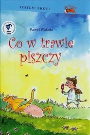 okładka Co w trawie piszczy, Książka | Paweł Wakuła