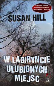 okładka W labiryncie ulubionych miejsc, Książka | Susan Hill