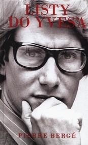 okładka Listy do Yvesa, Książka | Pierre Berge