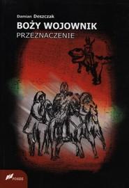okładka Boży wojownik Przeznaczenie, Książka | Deszczak Damian