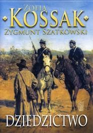 okładka Dziedzictwo Część .3, Książka | Zofia Kossak, Zygmunt Szatkowski