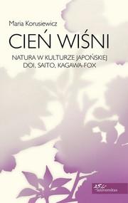 okładka Cień wiśni Natura w kulturze japońskiej Doi, Saito, Kagawa-Fox, Książka | Korusiewicz Maria