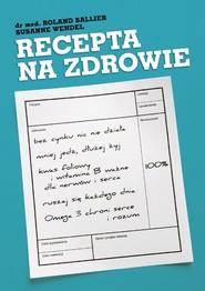 okładka Recepta na zdrowie, Książka | Roland Ballier, Susanne Wendel