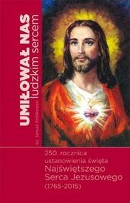 okładka Umiłował nas ludzkim sercem, Książka | Królikowski Janusz