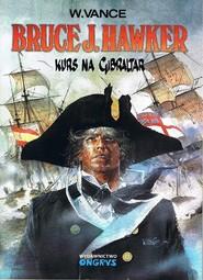 okładka Bruce J. Hawker 1 Kurs na Gibraltar, Książka   Vance W.