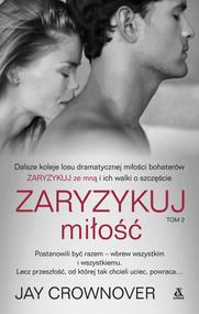 okładka Zaryzykuj miłość Tom 2, Książka | Jay CROWNOVER