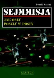 okładka Sejmmisja Jak osły poszły w posły, Książka | Ronald Kaszub