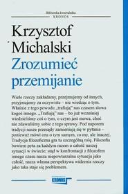 okładka Zrozumieć przemijanie, Książka | Krzysztof  Michalski