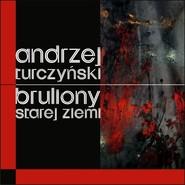 okładka Bruliony Starej Ziemi, Książka | Andrzej  Turczyński
