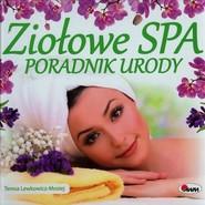 okładka Ziołowe spa Poradnik urody, Książka   Teresa Lewkowicz-Mosiej