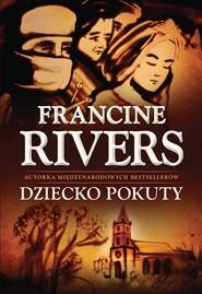 okładka Dziecko pokuty, Książka | Francine Rivers