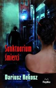 okładka Sanktuarium śmierci, Książka | Dariusz Rekosz