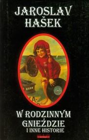 okładka W rodzinnym gnieździe i inne historie, Książka | Jaroslav  Hašek