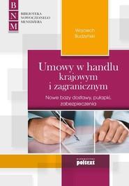 okładka Umowy w handlu krajowym i zagranicznym Nowe bazy dostawy, pułapki, zabezpieczenia, Książka   Wojciech Budzyński