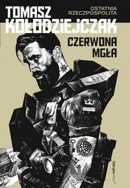 okładka Czerwona mgła, Książka | Kołodziejczak Tomasz