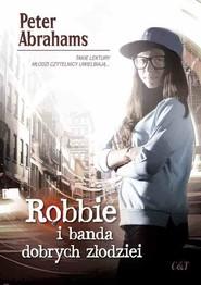 okładka Robbie i banda dobrych złodziei, Książka   Peter Abrahams