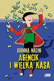okładka Agencik i wielka kasa, Książka   Joanna Nadin