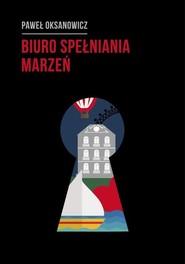 okładka Biuro Spełniania Marzeń, Książka | Paweł  Oksanowicz