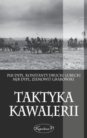 okładka Taktyka kawalerii, Książka | Konstanty Drucki-Lubecki, Ziemowit Grabowski