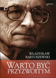 okładka Warto być przyzwoitym Teksty osobiste i nieosobiste, Książka | Władysław Bartoszewski