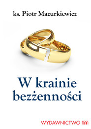 okładka W krainie bezżenności, Książka | Mazurkiewicz Piotr