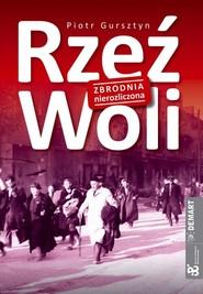 okładka Rzeź Woli Zbrodnia nierozliczona, Książka | Piotr  Gursztyn