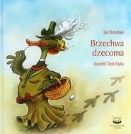 okładka Brzechwa dzecoma wersja kaszubska, Książka | Jan Brzechwa