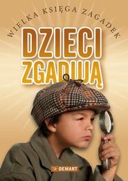 okładka Dzieci zgadują Wielka księga zagadek, Książka  