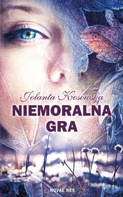 okładka Niemoralna gra, Książka | Jolanta Kosowska