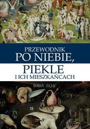 okładka Przewodnik po niebie piekle i ich mieszkańcach, Książka | Roman Zając