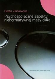 okładka Psychospołeczne aspekty nienormatywnej masy ciała, Książka | Ziółkowska Beata