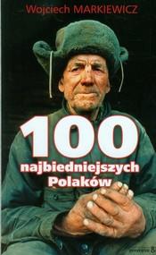 okładka 100 najbiedniejszych Polaków, Książka   Wojciech  Markiewicz