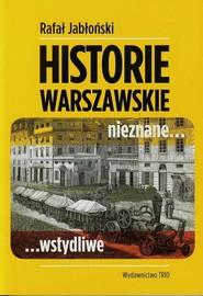 okładka Warszawskie historie nieznane wstydliwe, Książka   Jabłoński Rafał