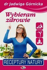 okładka Wybieram zdrowie, Książka   Jadwiga  Górnicka