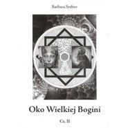 okładka Oko Wielkiej Bogini Część 2, Książka | Srebro Barbara