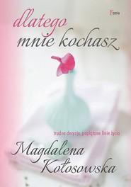 okładka Dlatego mnie kochasz, Książka | Magdalena Kołosowska