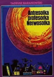 okładka Antresolka profesorka Nerwosolka, Książka | Baranowski Tadeusz