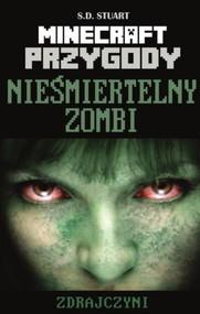 okładka Minecraft Przygody 6 Nieśmiertelny zombi Zdrajczyni, Książka   Stuart S.D.