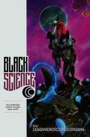 okładka Black science Tom 1 Zasada nieskończonego spadania, Książka | Rick Remender, Matteo Scalera, Dean White