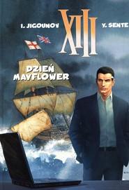 okładka XIII Dzień Mayflower Tom 20, Książka | Yves Sente, Iouri Jigounov