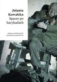 okładka Spacer po barykadach Szlakiem najciekawszych przedstawień ostatnich lat, Książka | Kowalska Jolanta