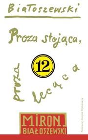 okładka Proza stojąca proza lecąca, Książka | Białoszewski Miron